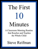 The First 10 Minutes: A Morning Routine That Reaches & Teaches the Whole Child