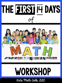 The First 14 Days of Math Workshop! A Complete Lesson Plan