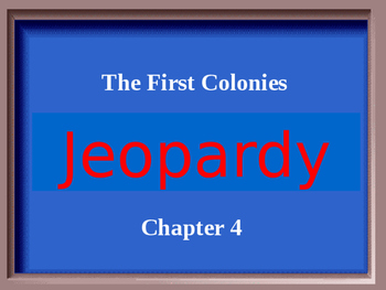 The First Colonies Jeopardy