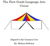 The First Grade Language Arts Circus - Common Core Aligned