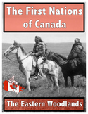 The First Nations of Canada // The Eastern Woodlands Tribes