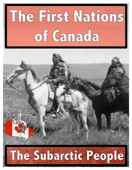 The First Nations of Canada // The Subarctic People