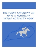 The First Saturday in May: A Kentucky Derby Activity Book