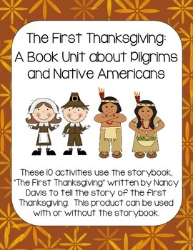 The First Thanksgiving: A Book Unit about Pilgrims and Nat
