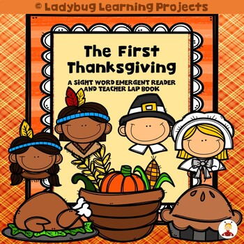 The First Thanksgiving  (A Sight Word Emergent Reader and Teacher Lap Book)
