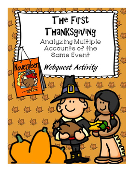 The First Thanksgiving:  Analyzing Multiple Accounts of the Same Event Webquest