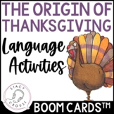 The First Thanksgiving Language Activities: Boom Cards™