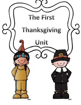 The First Thanksgiving Unit: Social Studies and Reading Integrated Unit