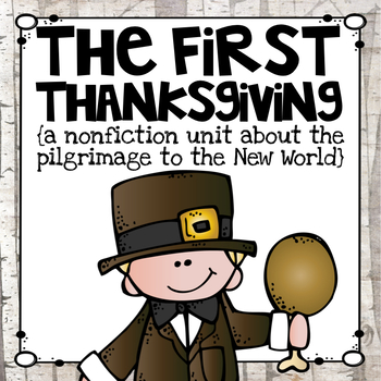 The First Thanksgiving {a Nonfiction Unit}