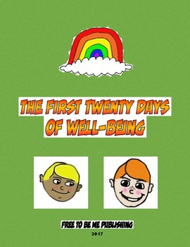 The First Twenty Days of Well-Being