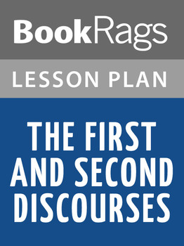 The First and Second Discourses: By Jean-Jacques Rousseau Lesson Plans