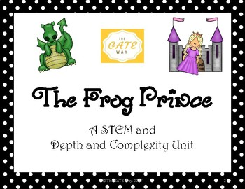 The Frog Prince STEM and Depth and Complexity