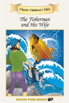 The Fisherman and His Wife - Short Story