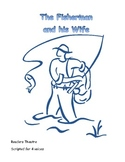 Readers Theatre: The Fisherman and His Wife, with Teaching Guide
