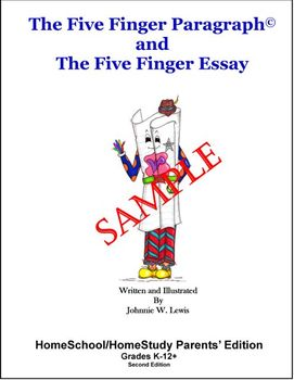 The Five Finger Paragraph and The Five Finger Essay--HomeSchool Par. Ed Sample