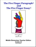 The Five Finger Paragraph and The Five Finger Essay -- Mid Elem T. Ed Sample