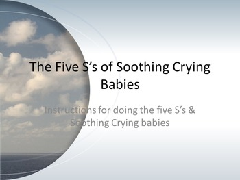 The Five S's of Soothing Crying Babies Power Point/Questions/Activity