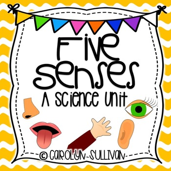 The Five Senses - A Science Unit