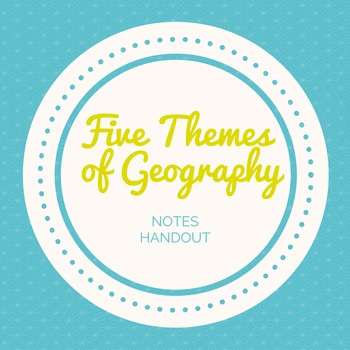 The Five Themes of Geography Notes