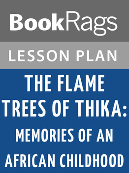 The Flame Trees of Thika: Memories of an African Childhood Lesson Plans