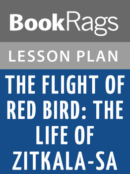 The Flight of Red Bird: The Life of Zitkala-Sa Lesson Plans