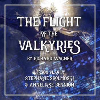 The Flight of the Valkyries by Richard Wagner Musical Lesson Plan