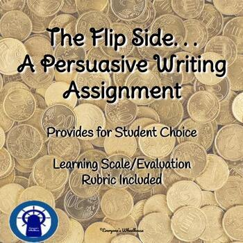 A Persuasive Writing Assignment . . . The Flip Side