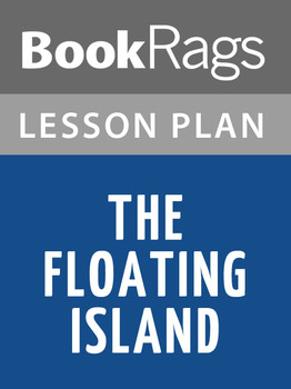 The Floating Island Lesson Plans