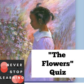 """""""The Flowers"""" Multiple Choice Quiz with Key + CCSS"""