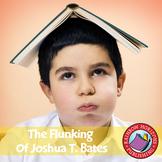 The Flunking Of Joshua T. Bates (Novel Study) Gr. 3-4
