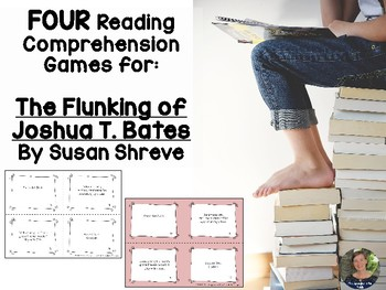 The Flunking of Joshua T. Bates reading comprehension GAMES - 4 in 1!