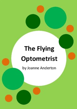 The Flying Optometrist by Joanne Anderton - 3 Worksheets