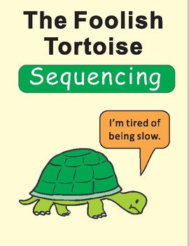 The Foolish Tortoise by Eric Carle Sequencing Text Activity