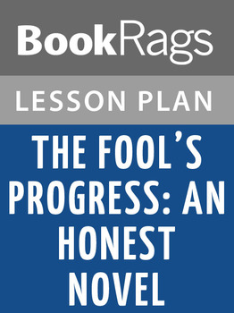 The Fool's Progress: An Honest Novel Lesson Plans