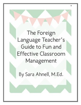The Foreign Language Teacher's Guide to Fun and Effective Classroom Management