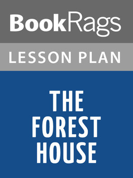 The Forest House Lesson Plans