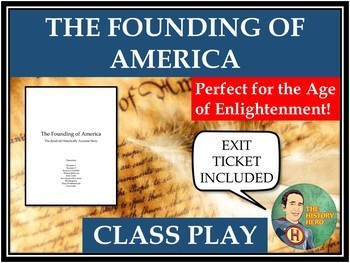 Founding of America/Enlightenment : A (kind of) Historically Accurate Play