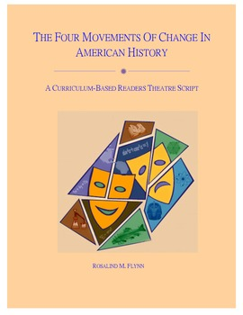 The Four Movements of Change in American History Readers Theatre Script