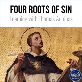 The Four Roots of Sin: Theology with Thomas Aquinas Activity