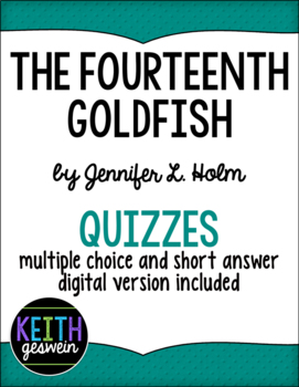 The Fourteenth Goldfish by Jennifer L. Holm:  15 Quizzes
