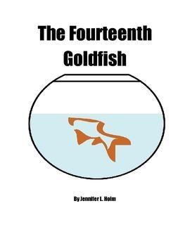 The Fourteenth Goldfish by Jennifer L. Holm - Novel Study