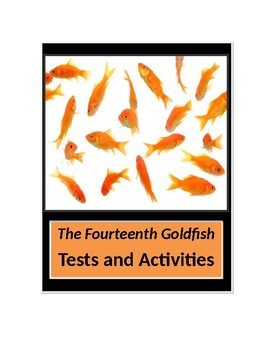 The Fourteenth Goldfish by Jennifer L. Holm Tests and Activities