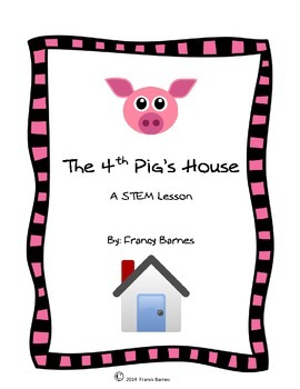 The Fourth Pig's House- A STEM Lesson