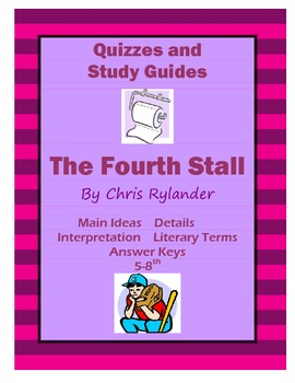 Fourth Stall by C. Rylander Close Reading Guides, Quizzes, Short Answer