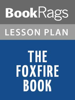 The Foxfire Book Lesson Plans