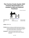 The Fraction Freaks Explain WHY a common denominators are used to + or -