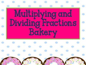 The Fractions Bakery: Adding, Subtracting, Multiplying, and Dividing Fractions.