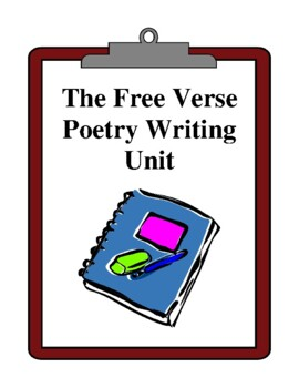 The Free Verse Poetry Writing Unit, Activities and Handouts