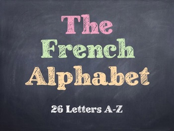 The French Alphabet PowerPoint