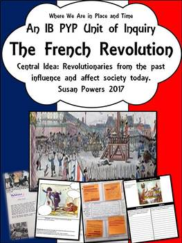 The French Revolution A Complete IB PYP Unit of Inquiry